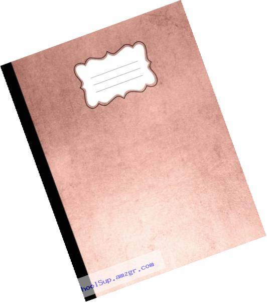 Rose Gold Composition Book: Wide Ruled, Journal, Softcover, 100 sheets/200 pages, 9 3/4
